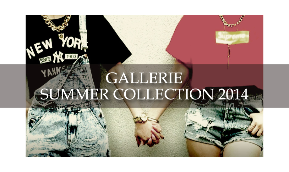 GALLERIE(ギャレリー)SUMMER COLLECTION 2014