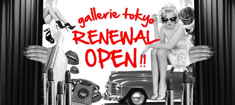 GALLERIE TOKYO RENEWAL OPEN