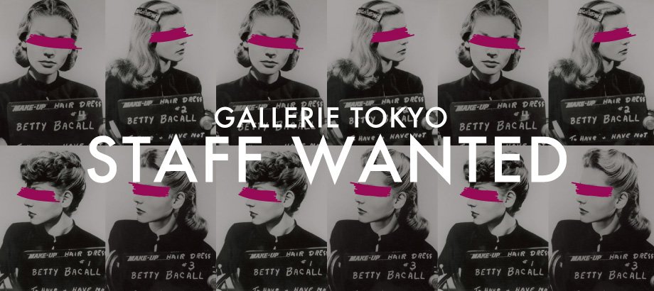 GALLERIE TOKYO STAFF WANTED