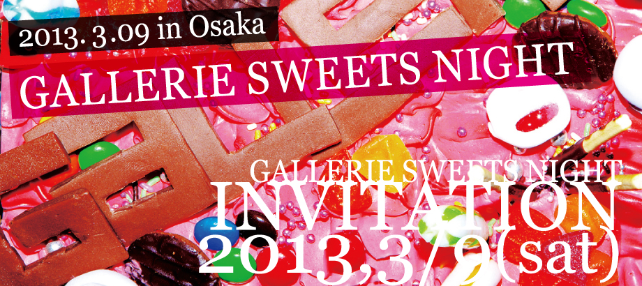 GALLERIE SWEETS NIGHT in OSAKA