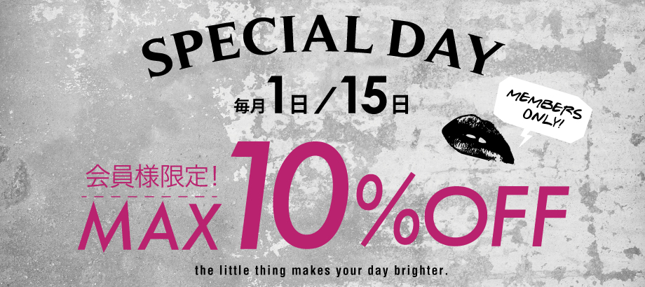 GALLERIE SPECIAL DAY -MAX10%OFF!-