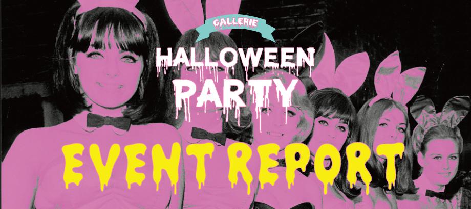 GALLERIE HALLOWEEN PARTY 2016 REPORT